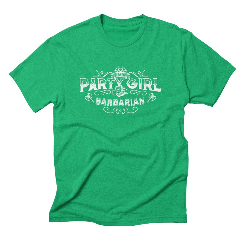 Party Girl: Barbarian Men's Triblend T-Shirt by march1studios's Artist Shop