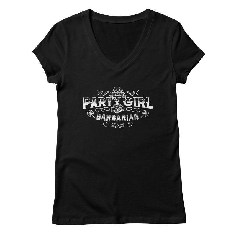 Party Girl: Barbarian Women's Regular V-Neck by march1studios's Artist Shop