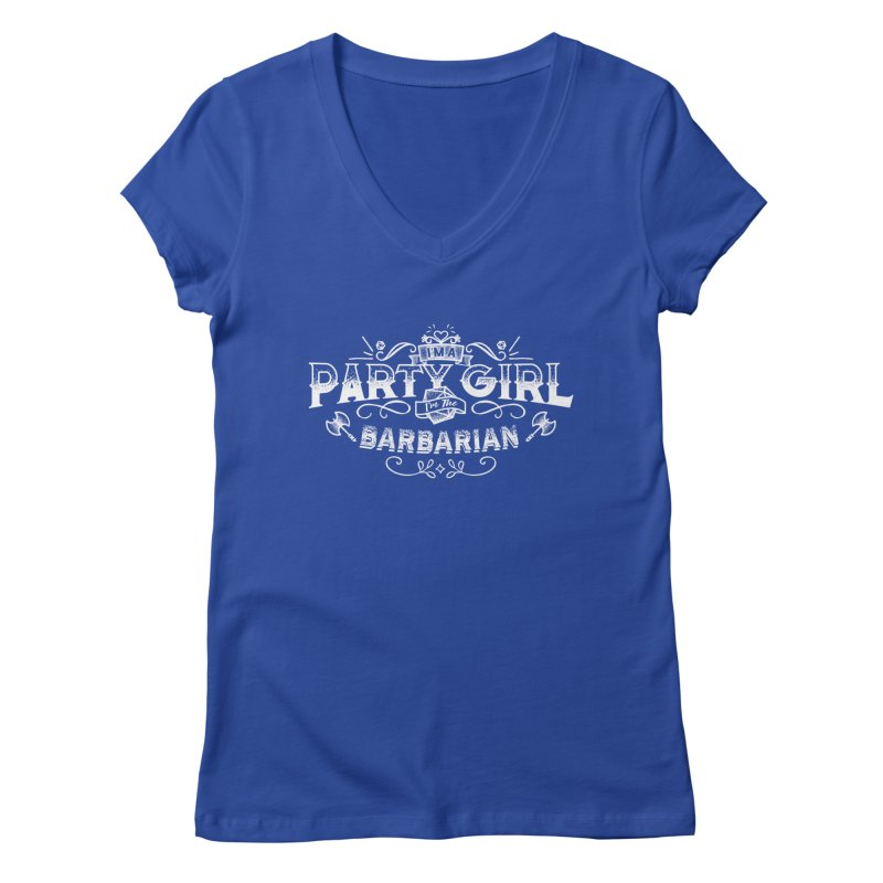 Party Girl: Barbarian Women's V-Neck by march1studios's Artist Shop