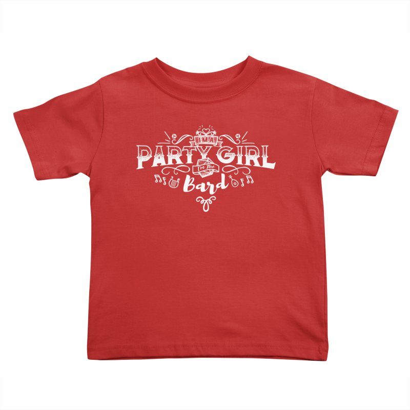 Party Girl: Bard Kids Toddler T-Shirt by march1studios's Artist Shop