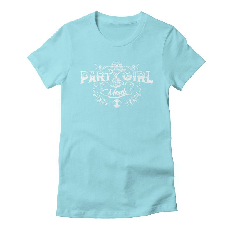 Party Girl: Monk Women's Fitted T-Shirt by march1studios's Artist Shop