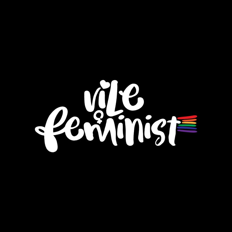 Vile Feminist by March1Studios on Threadless
