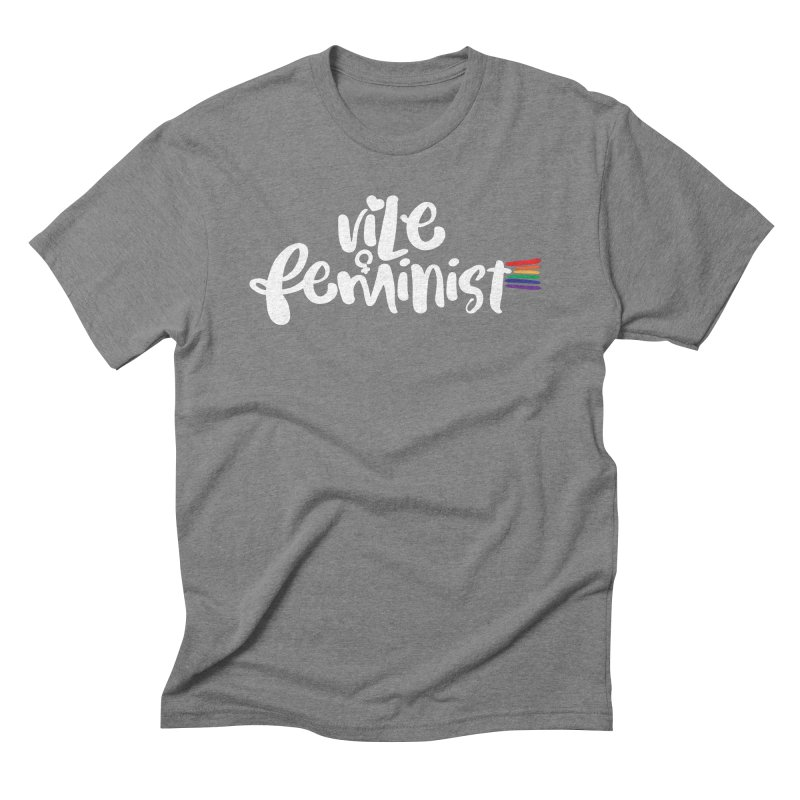 Vile Feminist Men's Triblend T-Shirt by March1Studios on Threadless