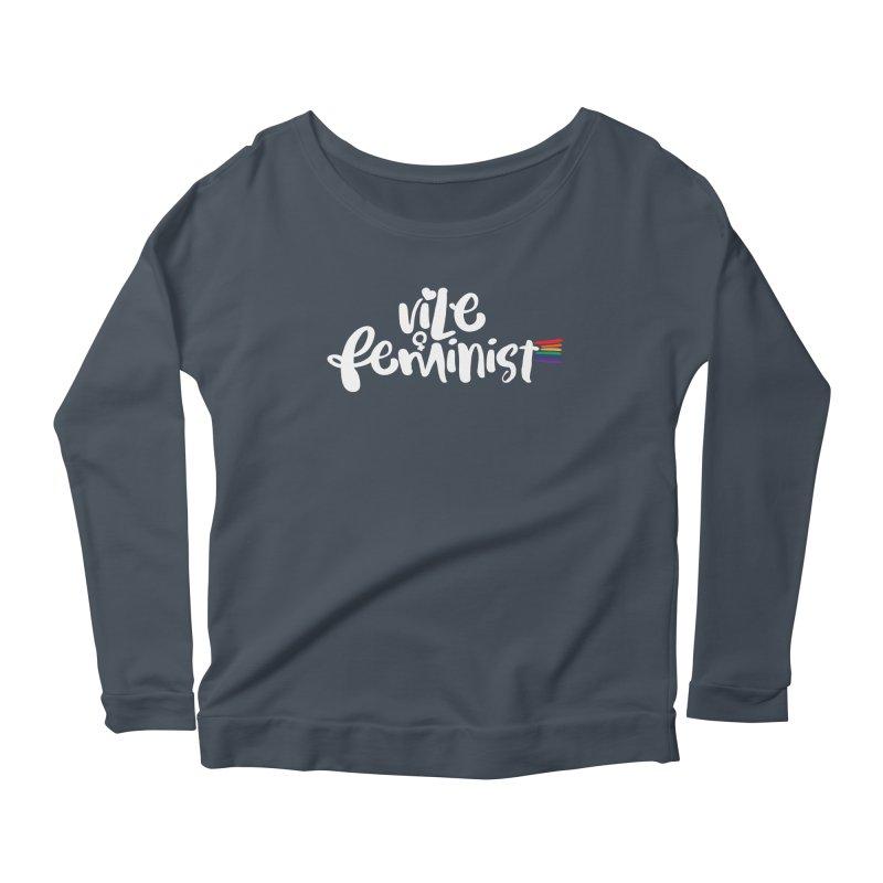 Vile Feminist Women's Scoop Neck Longsleeve T-Shirt by March1Studios on Threadless