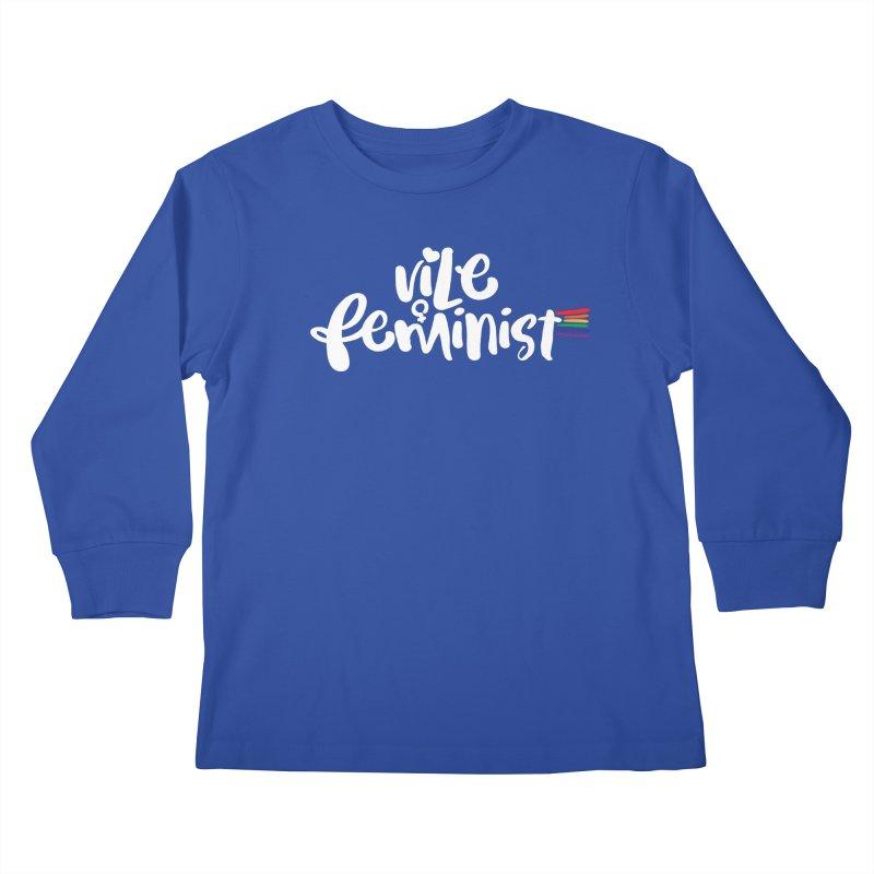 Vile Feminist Kids Longsleeve T-Shirt by March1Studios on Threadless