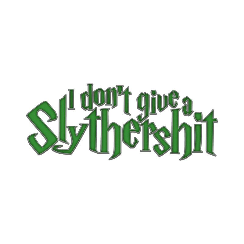 I Don't Give A Slythershit by March1Studios on Threadless