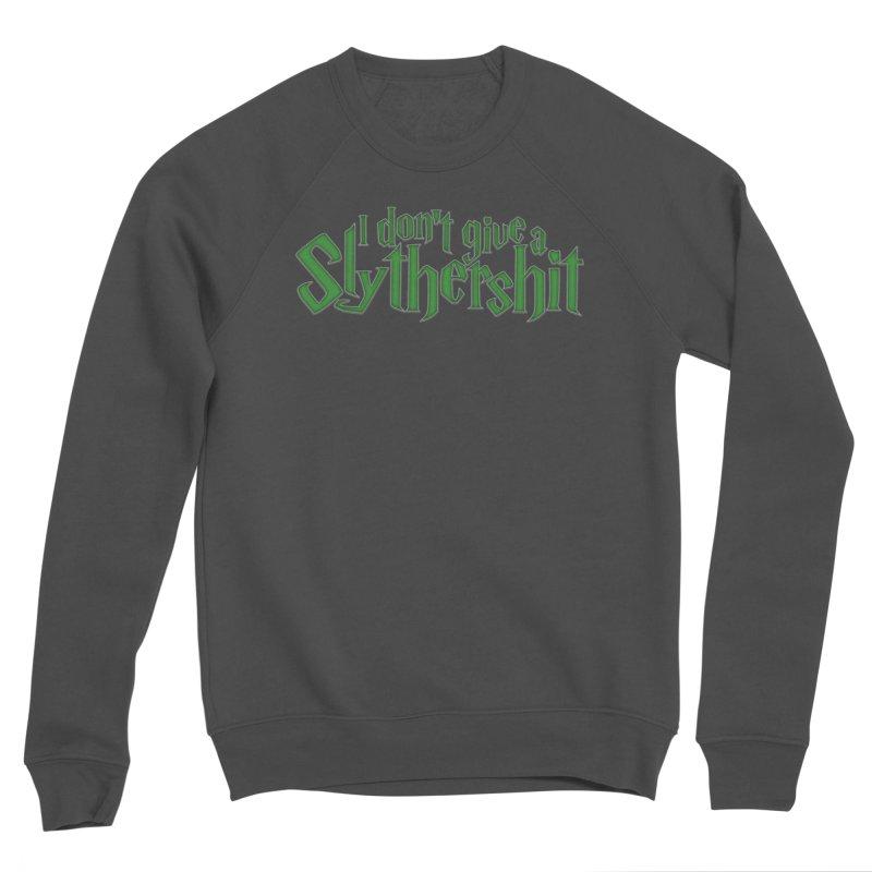 I Don't Give A Slythershit Men's Sponge Fleece Sweatshirt by March1Studios on Threadless