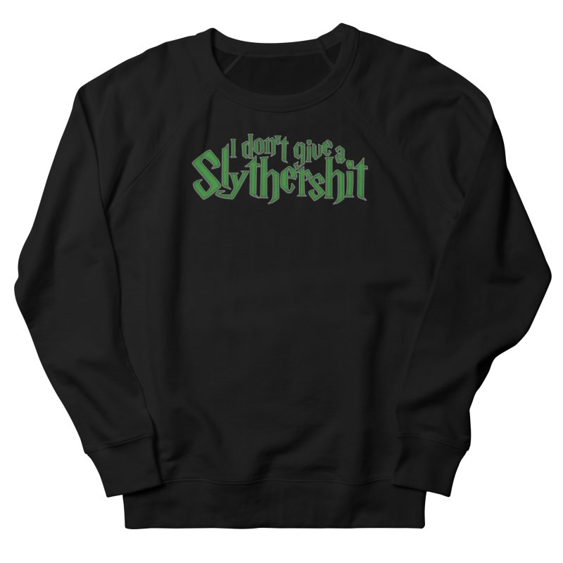 I Don't Give A Slythershit Women's French Terry Sweatshirt by March1Studios on Threadless