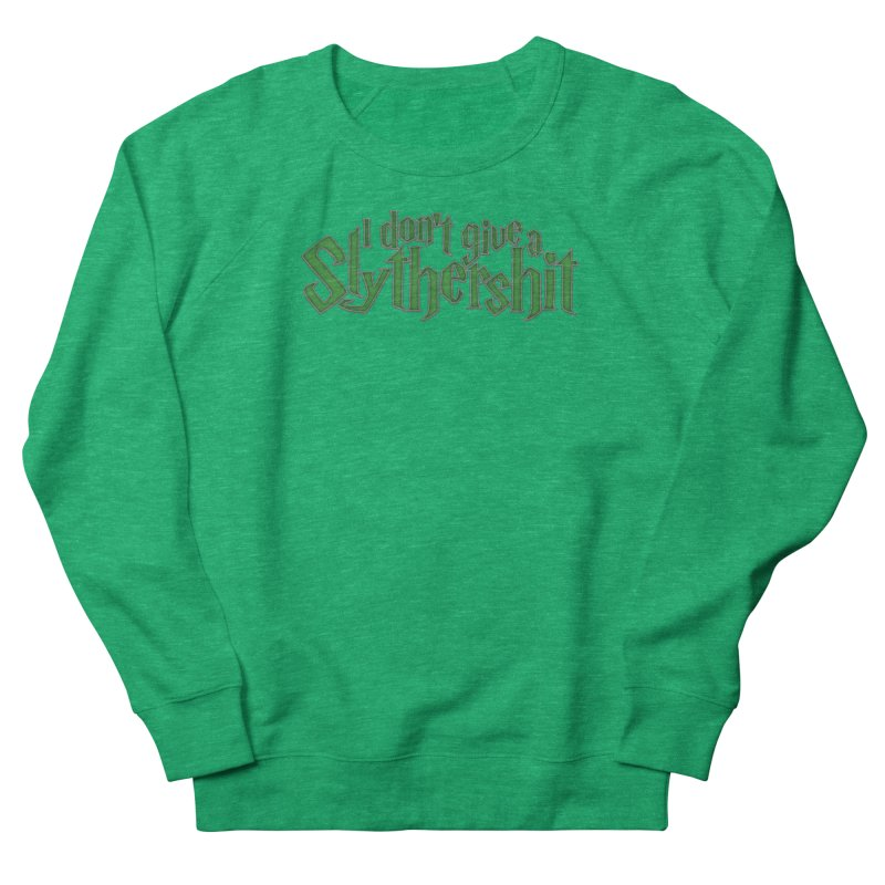I Don't Give A Slythershit Men's French Terry Sweatshirt by March1Studios on Threadless