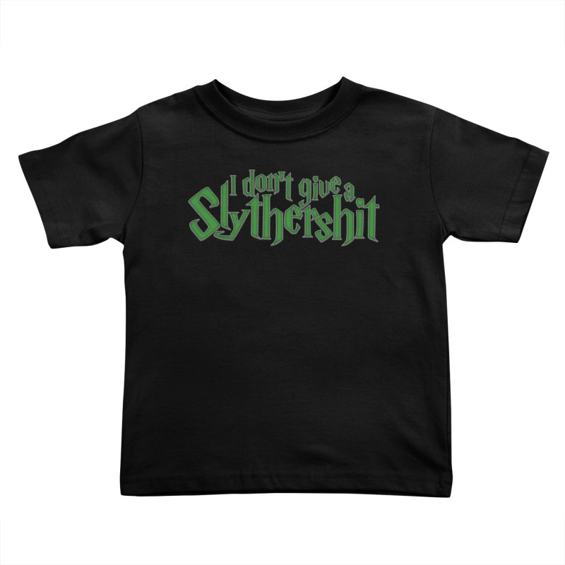 I Don't Give A Slythershit Kids Toddler T-Shirt by March1Studios on Threadless