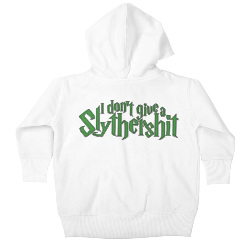 I Don't Give A Slythershit Kids Baby Zip-Up Hoody by March1Studios on Threadless