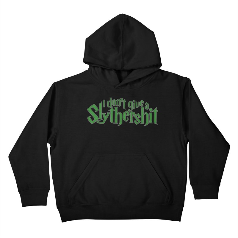 I Don't Give A Slythershit Kids Pullover Hoody by March1Studios on Threadless