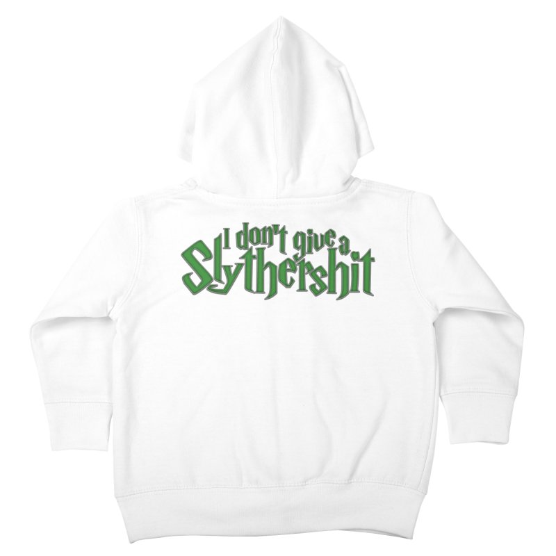 I Don't Give A Slythershit Kids Toddler Zip-Up Hoody by March1Studios on Threadless