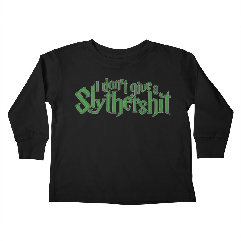 I Don't Give A Slythershit Kids Toddler Longsleeve T-Shirt by March1Studios on Threadless