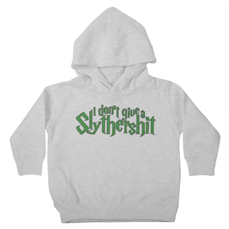 I Don't Give A Slythershit Kids Toddler Pullover Hoody by March1Studios on Threadless