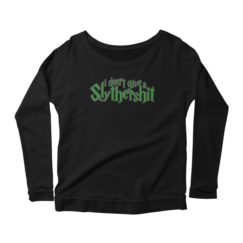 I Don't Give A Slythershit Women's Scoop Neck Longsleeve T-Shirt by March1Studios on Threadless
