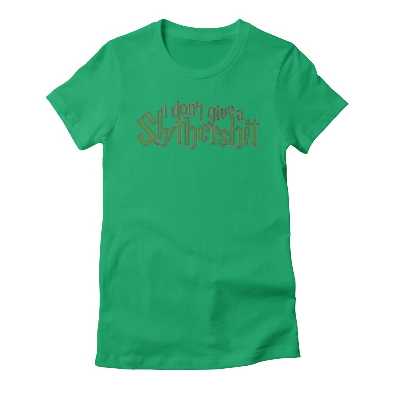 I Don't Give A Slythershit Women's Fitted T-Shirt by March1Studios on Threadless