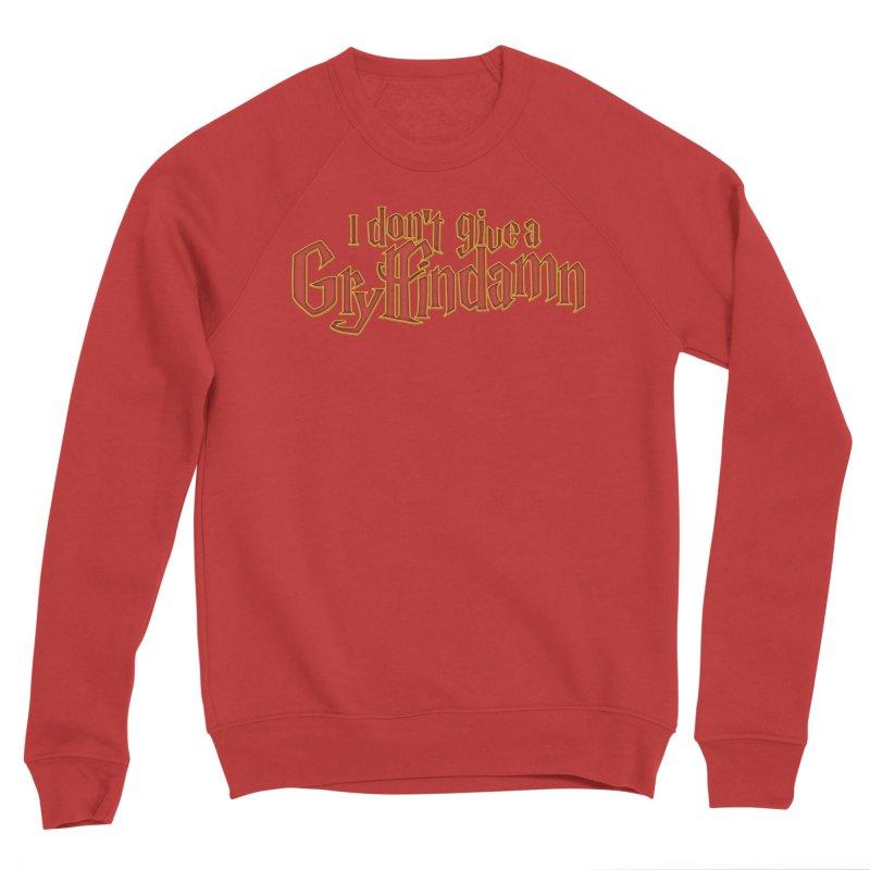 I Don't Give A Gryffindamn Women's Sponge Fleece Sweatshirt by March1Studios on Threadless