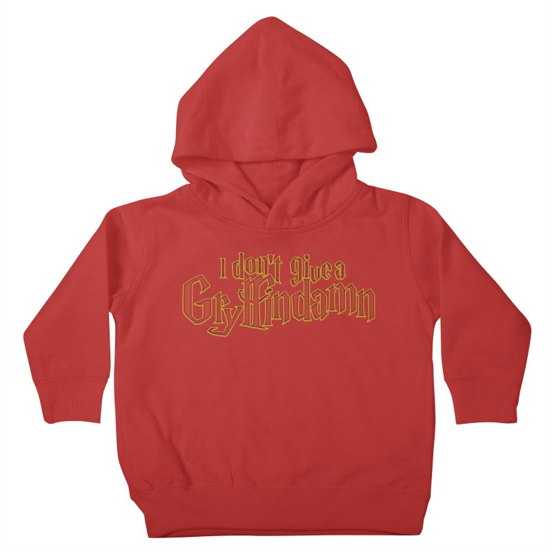 I Don't Give A Gryffindamn Kids Toddler Pullover Hoody by March1Studios on Threadless