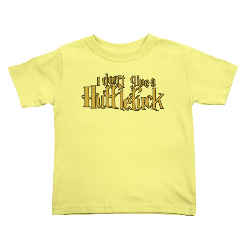 I Don't Give a Hufflefuck Kids Toddler T-Shirt by March1Studios on Threadless