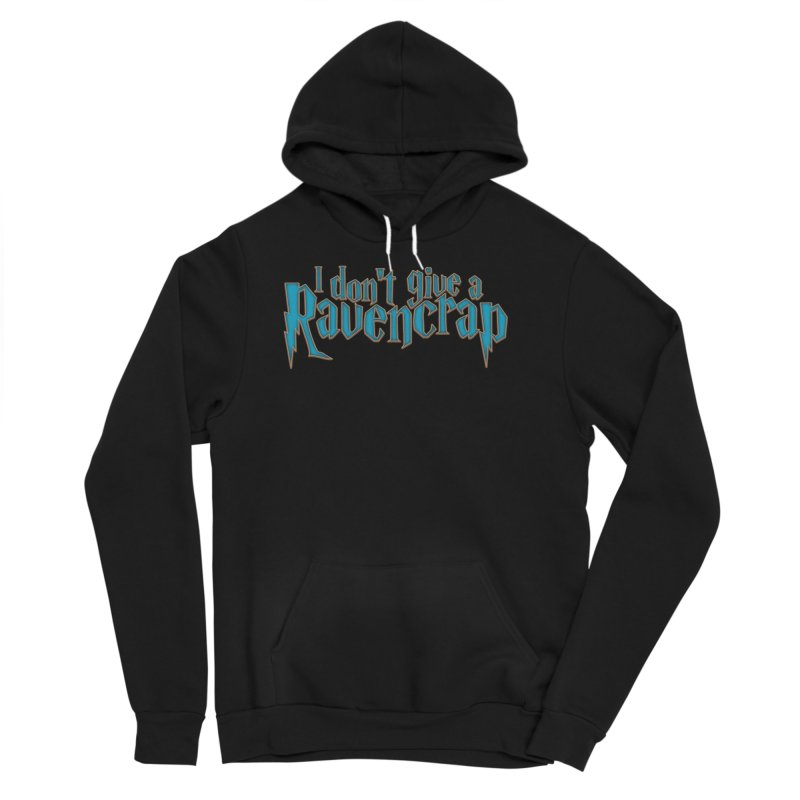 I Don't Give A Ravencrap Women's Sponge Fleece Pullover Hoody by March1Studios on Threadless