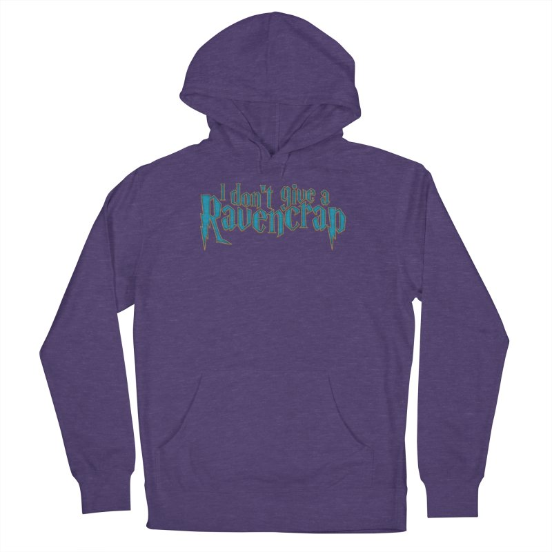 I Don't Give A Ravencrap Women's French Terry Pullover Hoody by March1Studios on Threadless