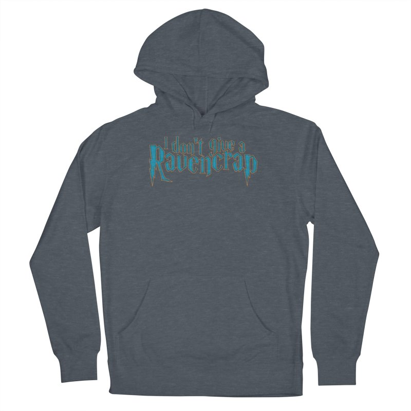 I Don't Give A Ravencrap Men's French Terry Pullover Hoody by March1Studios on Threadless