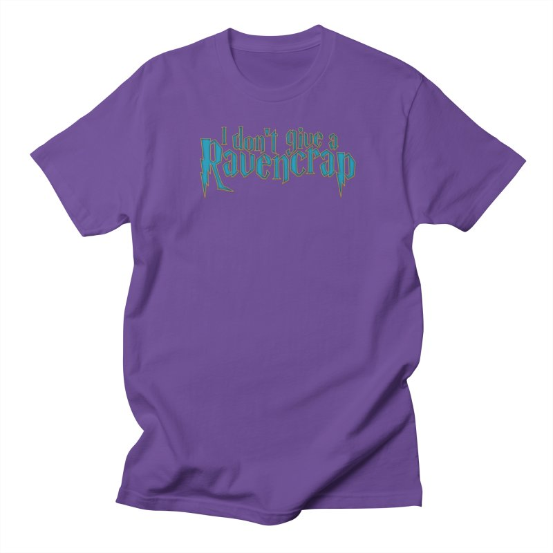 I Don't Give A Ravencrap Women's Regular Unisex T-Shirt by March1Studios on Threadless