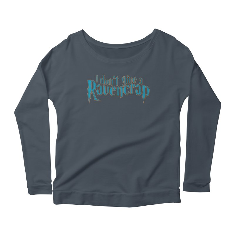 I Don't Give A Ravencrap Women's Scoop Neck Longsleeve T-Shirt by March1Studios on Threadless