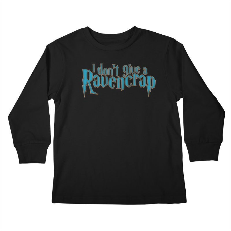 I Don't Give A Ravencrap Kids Longsleeve T-Shirt by March1Studios on Threadless