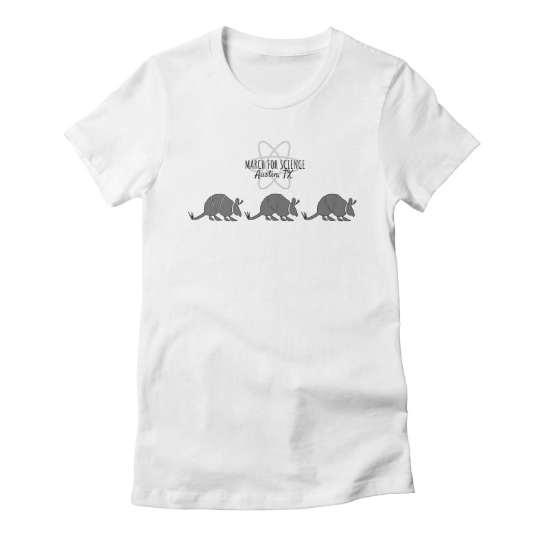 Armadillos Marching Women's Fitted T-Shirt by March for Science Austin, TX