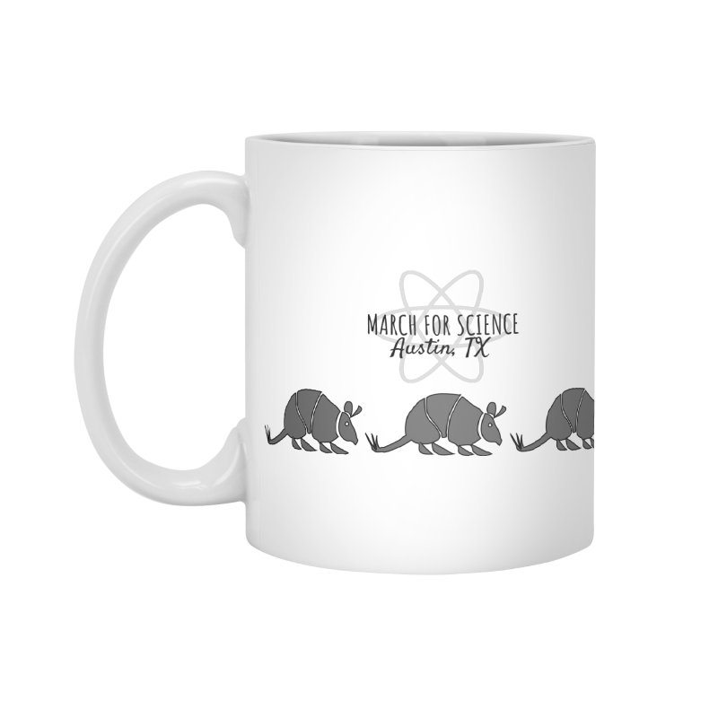 Armadillos Marching Accessories Mug by marchforscienceaustin's Artist Shop