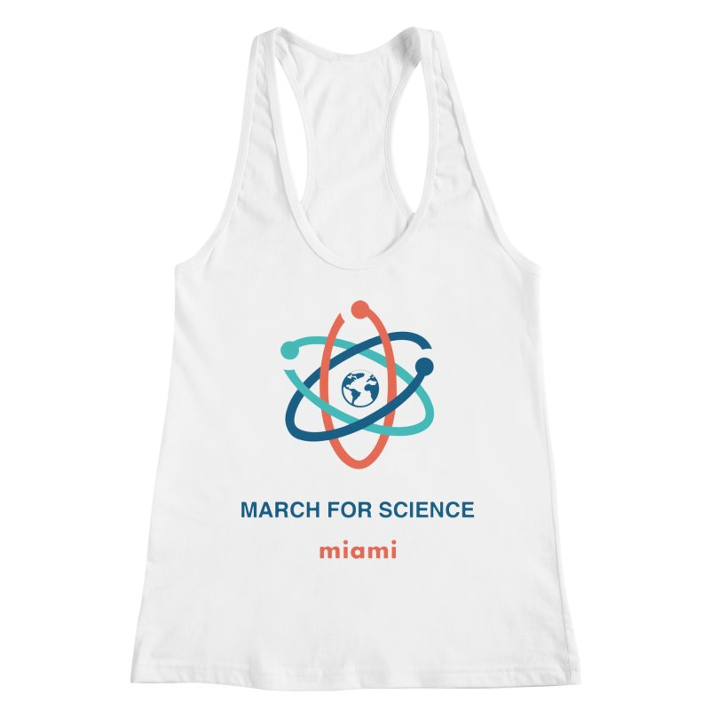 march for science miami in Women's Racerback Tank White by March for Science Miama, FL