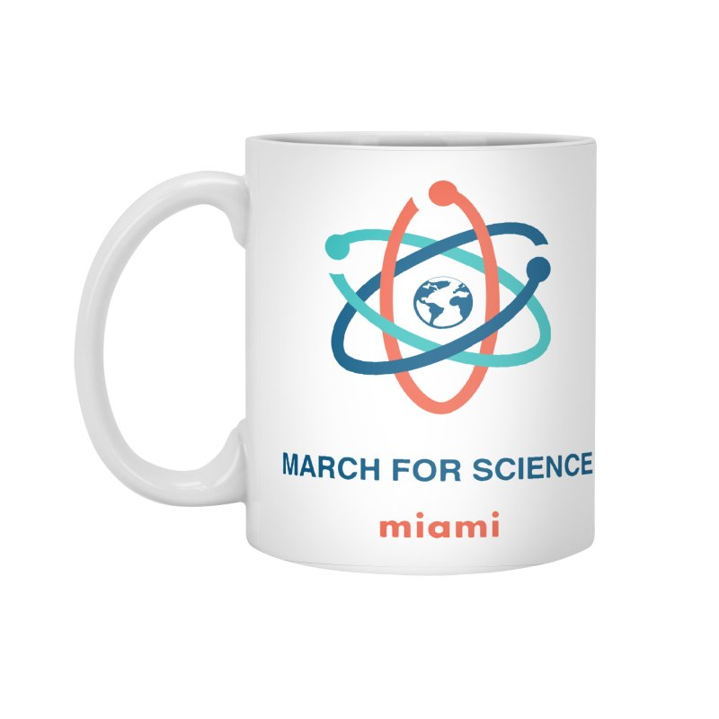 march for science miami in Standard Mug White by March for Science Miama, FL