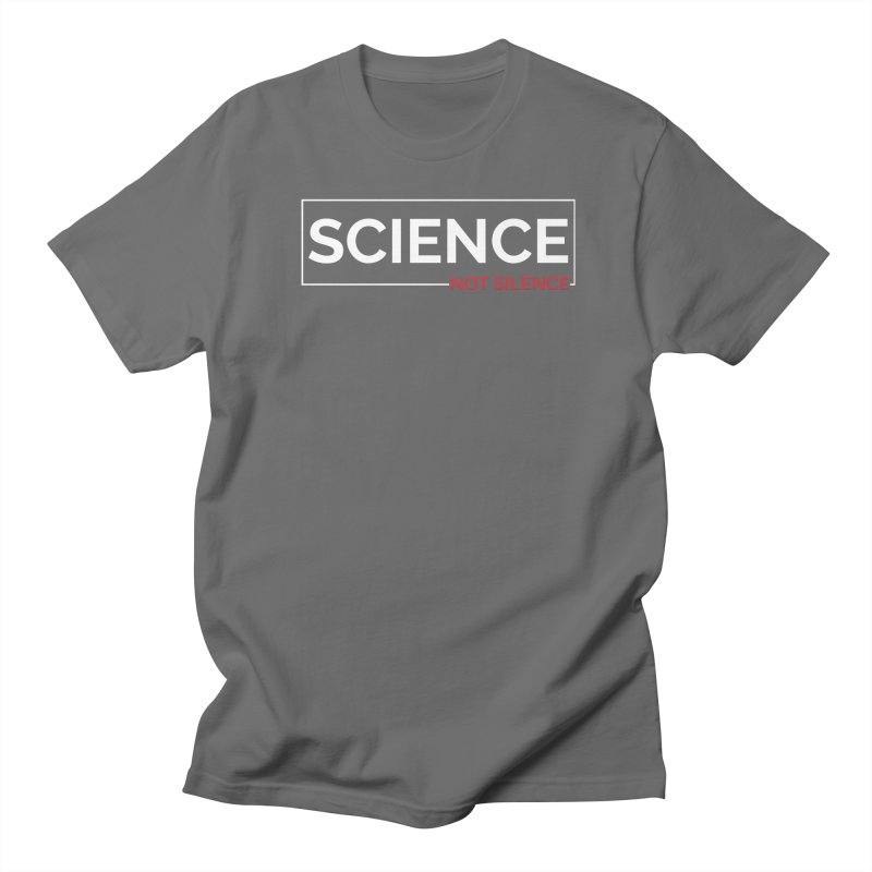 Science Not Silence Men's Regular T-Shirt by March for Science Phoenix Merch
