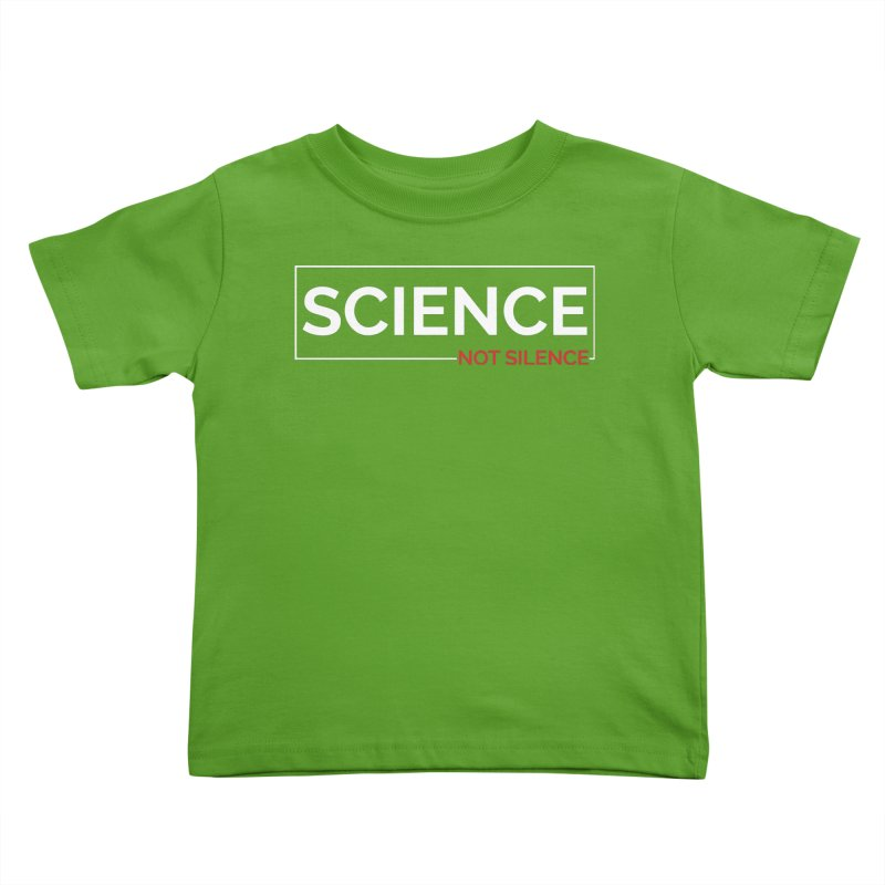 Science Not Silence Kids Toddler T-Shirt by March for Science Phoenix Merch