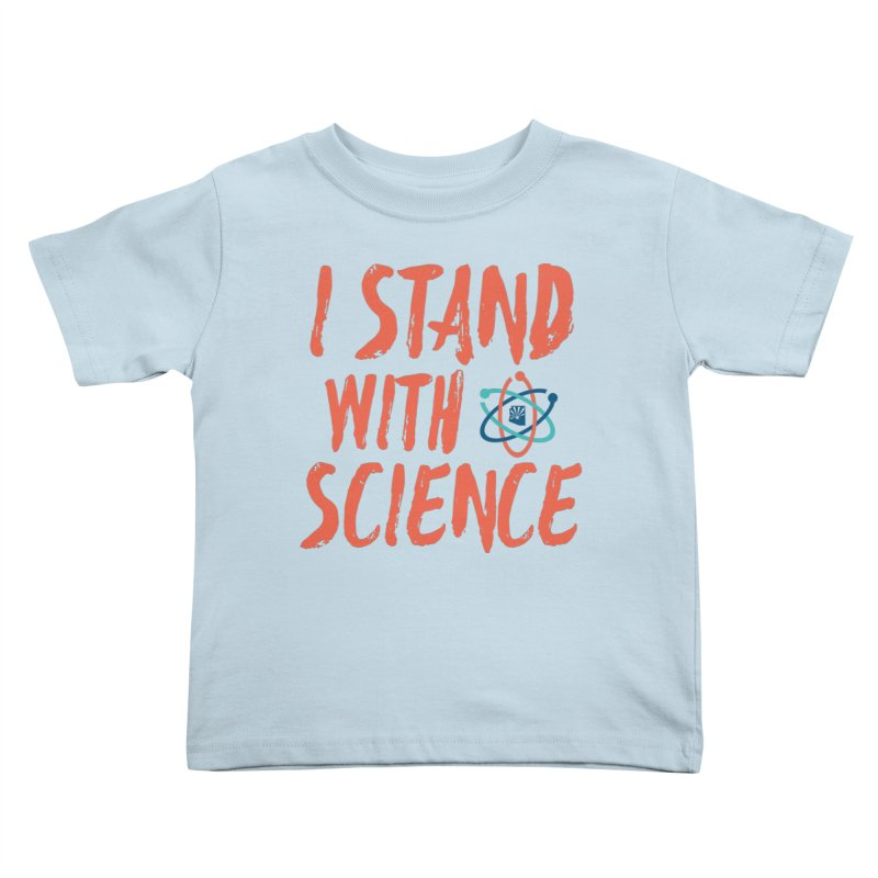Stand with Science Kids Toddler T-Shirt by March for Science Phoenix Merch
