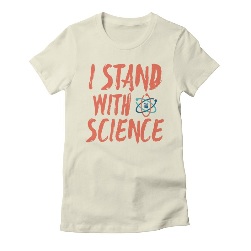 Stand with Science Women's Fitted T-Shirt by March for Science Phoenix Merch
