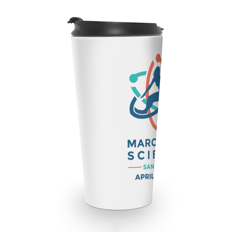 March for Science San Diego Official in Travel Mug by marchforsciencesd's Artist Shop