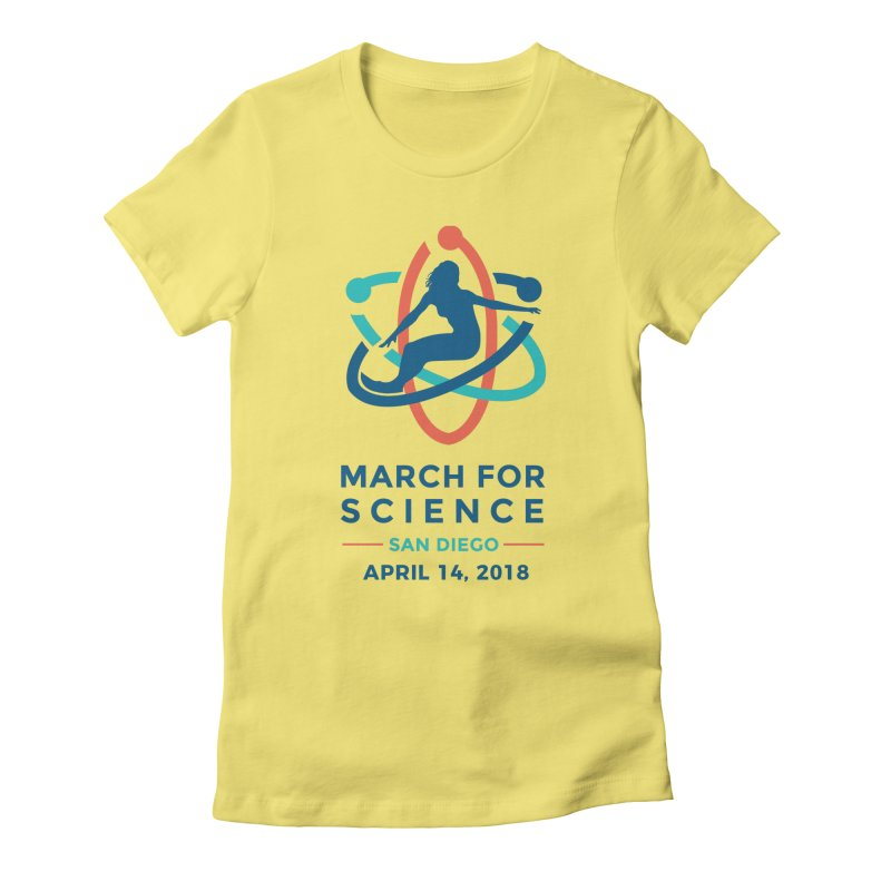 March for Science San Diego Official in Women's Fitted T-Shirt Light Yellow by marchforsciencesd's Artist Shop