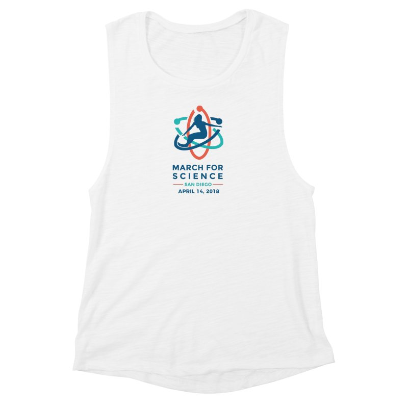 March for Science San Diego Official in Women's Muscle Tank White Slub by marchforsciencesd's Artist Shop