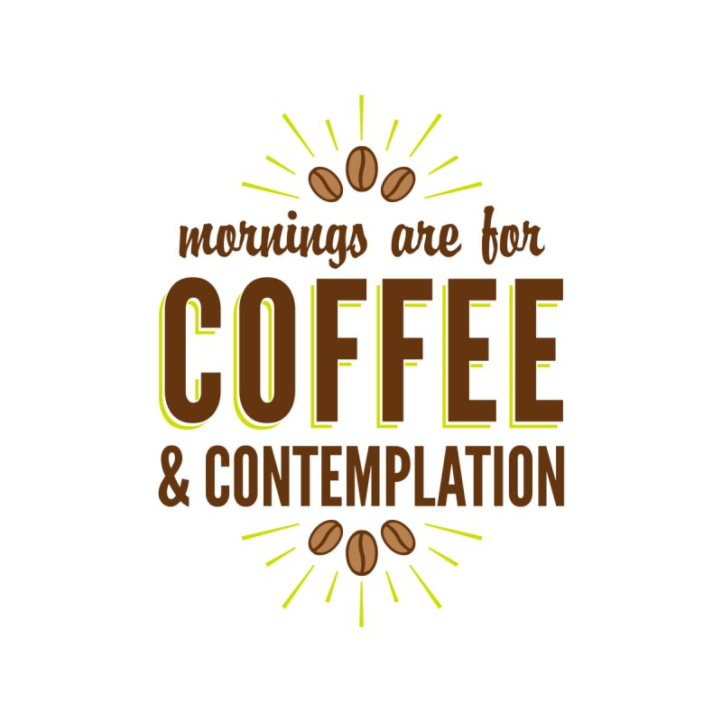 Coffee & Contemplation   by Marci Brinker's Artist Shop
