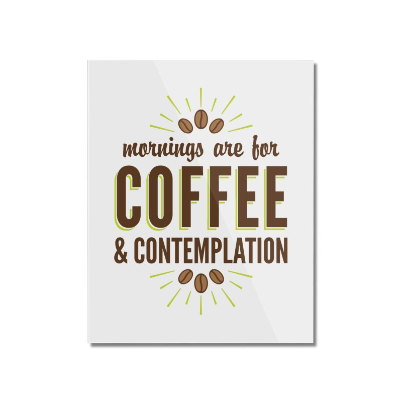 Coffee & Contemplation Home Mounted Acrylic Print by Marci Brinker's Artist Shop