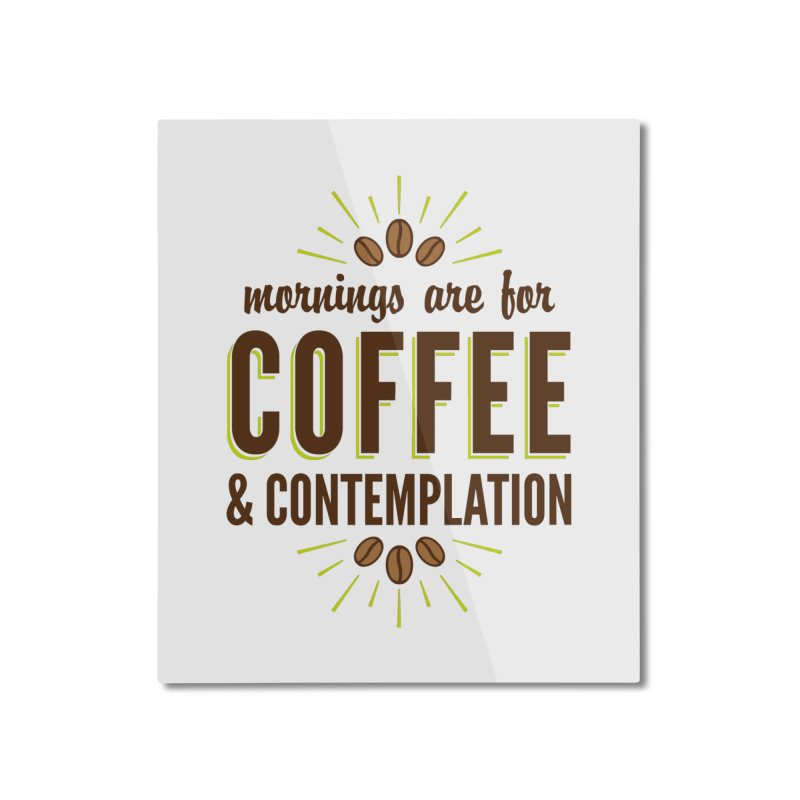 Coffee & Contemplation Home Mounted Aluminum Print by Marci Brinker's Artist Shop