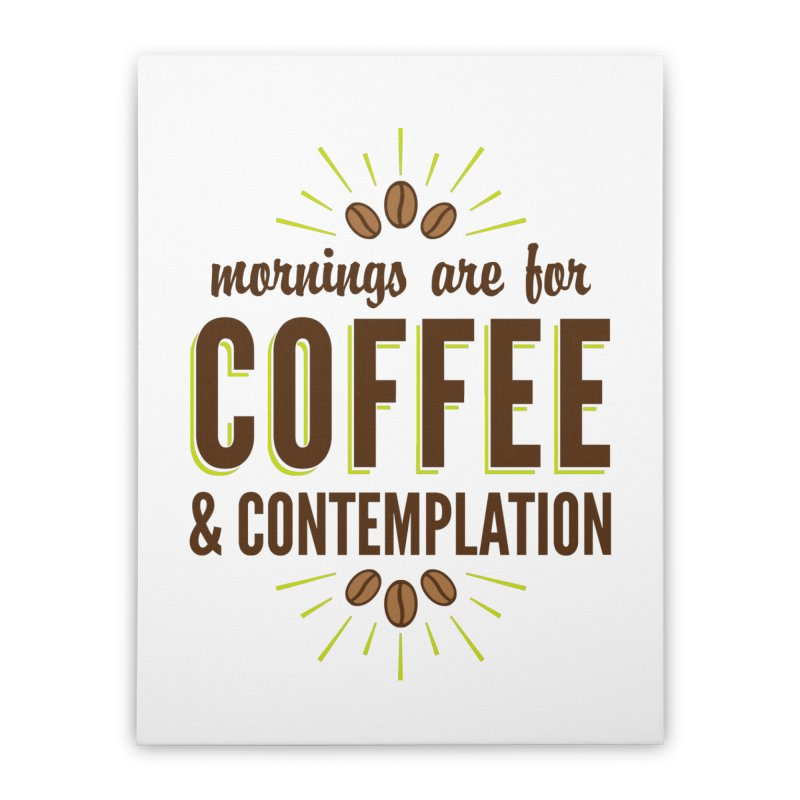 Coffee & Contemplation Home Stretched Canvas by Marci Brinker's Artist Shop