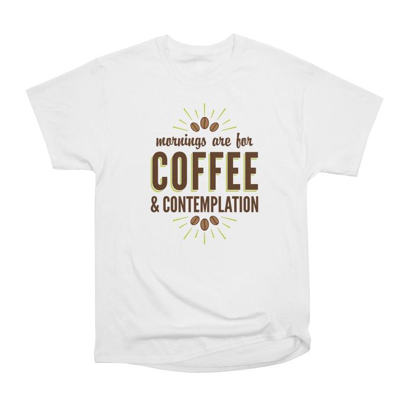 Coffee & Contemplation Women's T-Shirt by Marci Brinker's Artist Shop