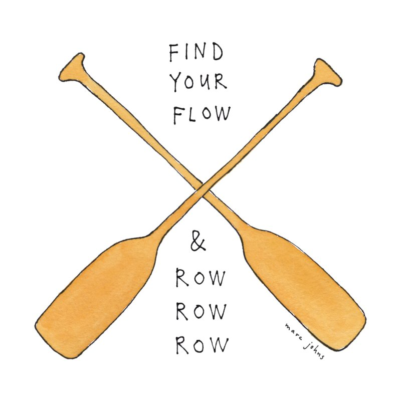 Find Your Flow & Row Row Row by Marc Johns Shop