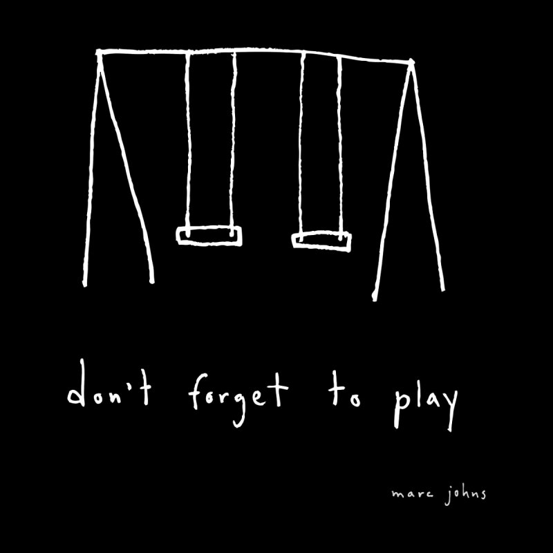 Don't forget to play (white lines) by Marc Johns Shop