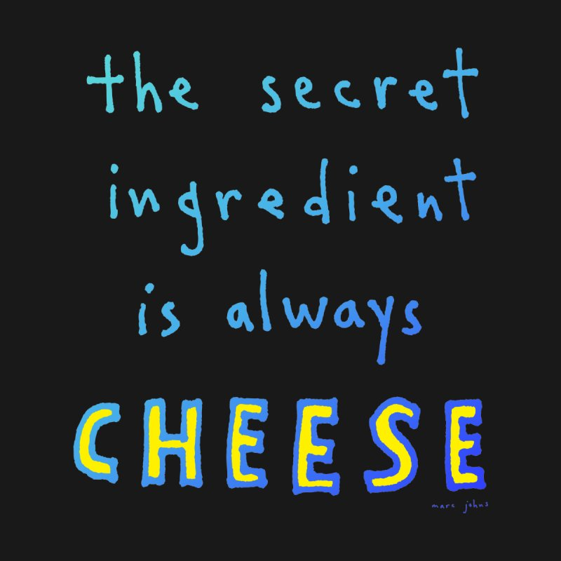 The Secret Ingredient Is Always Cheese (Blue Gradient) by Marc Johns Shop