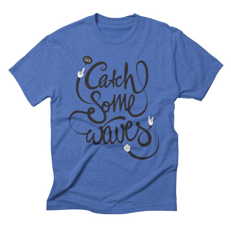 Go catch some waves! Men's Triblend T-Shirt by marcovanzomeren's Artist Shop
